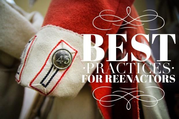 best practices for reenactors